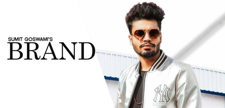 Brand Lyrics by Sumit Goswami