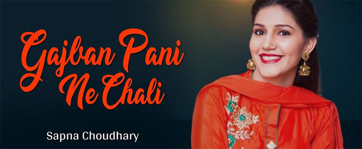Gajban Pani Ne Chali Lyrics ft Sapna Choudhary