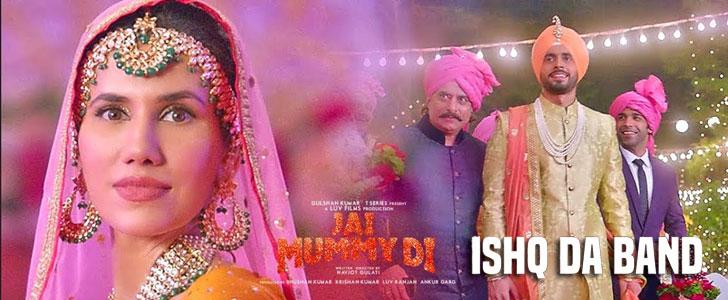 Ishq Da Band lyrics from Jai Mummy Di