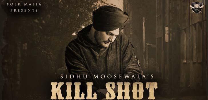 Kill Shot Lyrics by Sidhu Moose Wala