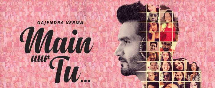 Main Aur Tu Lyrics by Gajendra Verma