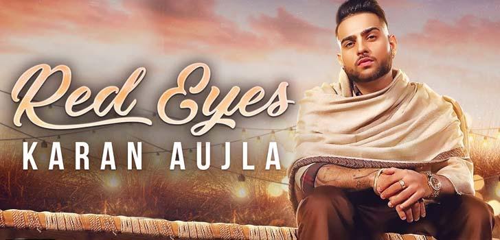 Red Eyes Lyrics by Karan Aujla