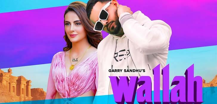 Wallah Lyrics by Garry Sandhu
