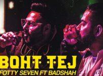 Boht Tej Lyrics by Badshah and Fotty Seven
