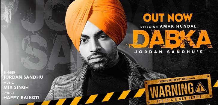 Dabka Lyrics by Jordan Sandhu