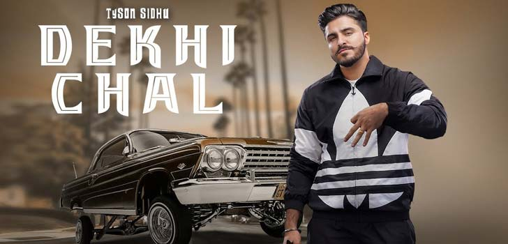 Dekhi Chal Lyrics by Tyson Sidhu