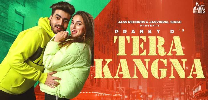 Tera Kangna Lyrics by Pranky D