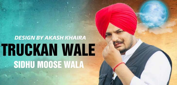 Truckan Wale Lyrics by Sidhu Moose Wala