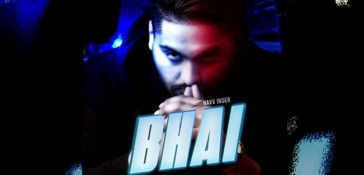 Bhai Lyrics by Navv Inder