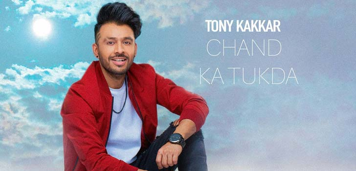 Chand Ka Tukda Lyrics by Tony Kakkar