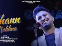 Chann Makhna Lyrics by G Khan