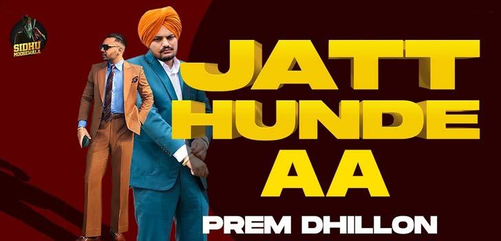 Jatt Hunde Aa Lyrics by Prem Dhillon