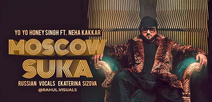 Moscow Suka Lyrics by Yo Yo Honey Singh x Neha Kakkar