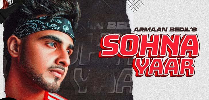 Sohna Yaar Lyrics by Armaan Bedil