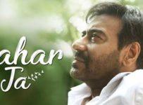 Thahar Ja Lyrics ft Ajay Devgn