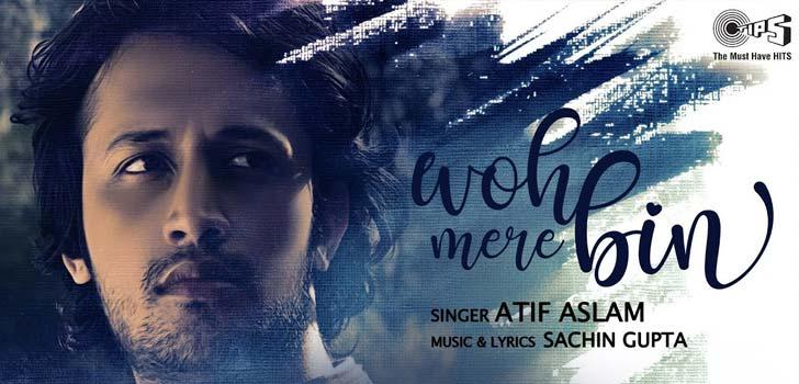 Woh Mere Bin Lyrics by Atif Aslam