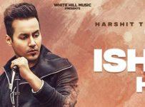 Tu Ishq Hai Lyrics by Harshit Tomar