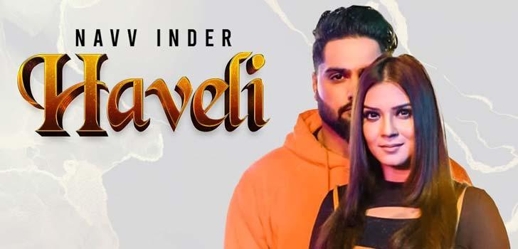Haveli Lyrics by Navv Inder