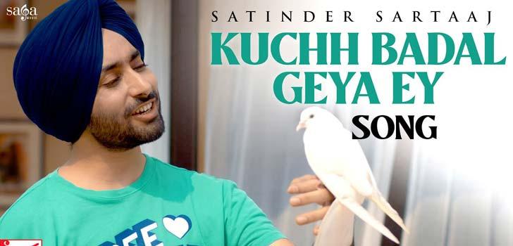 Kuchh Badal Geya Ey Lyrics by Satinder Sartaaj