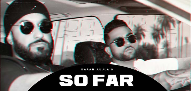 So Far Lyrics by Karan Aujla