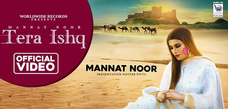 Tera Ishq Lyrics by Mannat Noor