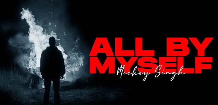All By Myself Lyrics by Mickey Singh