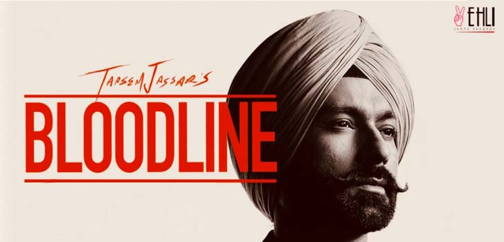 Bloodline Lyrics by Tarsem Jassar