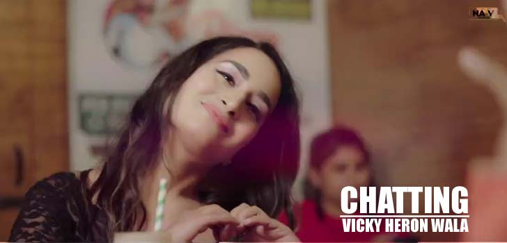 Chatting Lyrics by Vicky Heron Wala