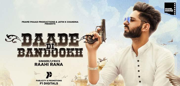 Daade Di Bandookh Lyrics by Raahi Rana