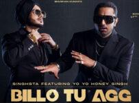 Billo Tu Agg Lyrics by Yo Yo Honey Singh