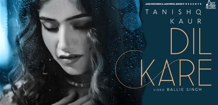Dil Kare Lyrics by Tanishq Kaur