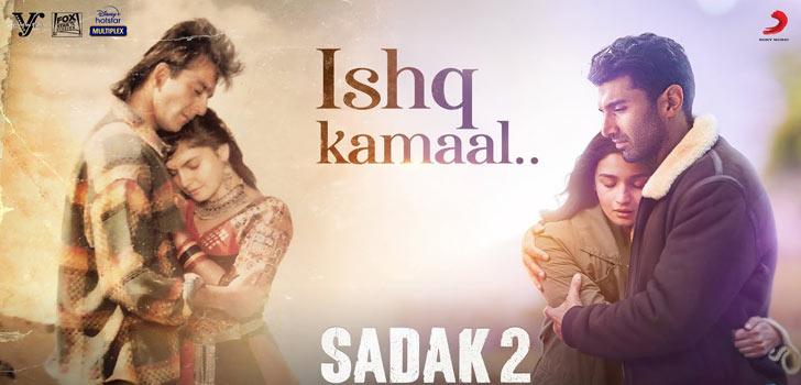 Ishq Kamaal Lyrics from Sadak 2
