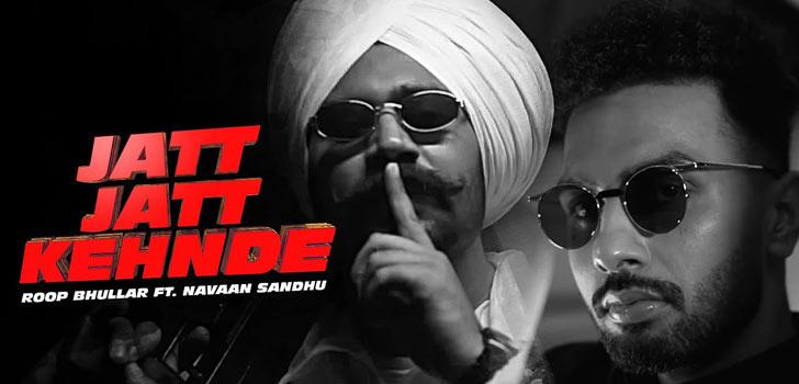 Jatt Jatt Kehnde Lyrics by Roop Bhullar