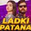 Ladki Patana Lyrics by Khesari Lal Yadav