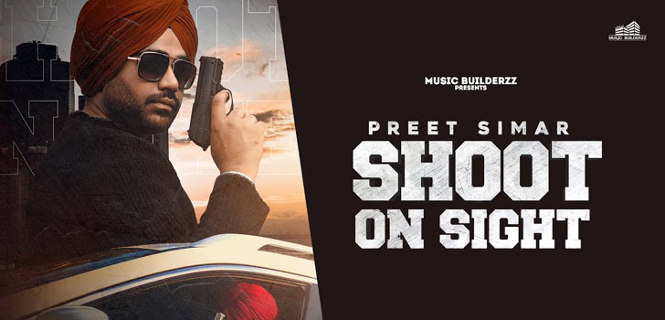 Shoot On Sight Lyrics by Preet Simar