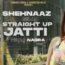 Straight Up Jatti Lyrics by Shehnaaz Gill