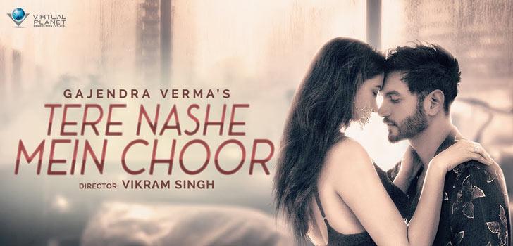 Tere Nashe Mein Choor Lyrics by Gajendra Verma