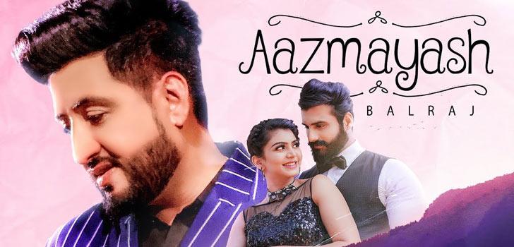 Aazmayash Lyrics by Balraj