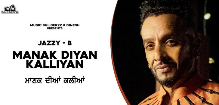Manak Diyan Kallian Lyrics by Jazzy B