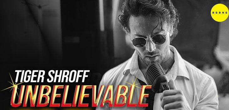 Unbelievable Lyrics by Tiger Shroff