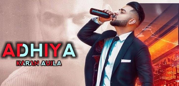 Adhiya Lyrics by Karan Aujla