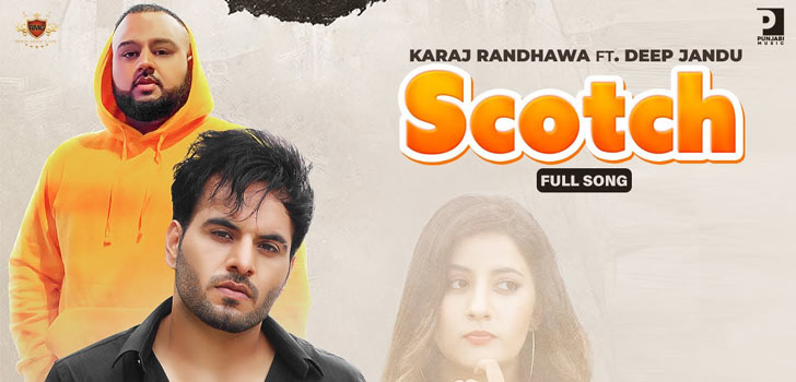 Scotch Lyrics by Karaj Randhawa