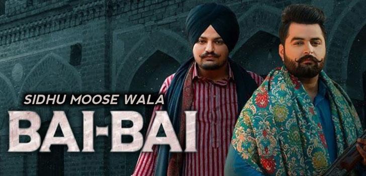 Bai Bai Lyrics by Sidhu Moose Wala