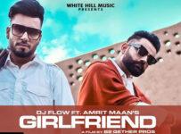 Girlfriend Lyrics by Amrit Maan and DJ Flow