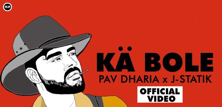 Ka Bole Lyrics by Pav Dharia