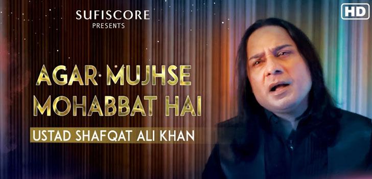 Agar Mujhse Mohabbat Hai Lyrics by Ustad Shafqat Ali Khan