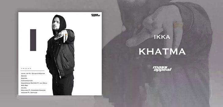 Khatma Lyrics by Ikka