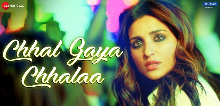 Chhal Gaya Chhalaa Lyrics from The Girl On The Train ft Parineeti Chopra