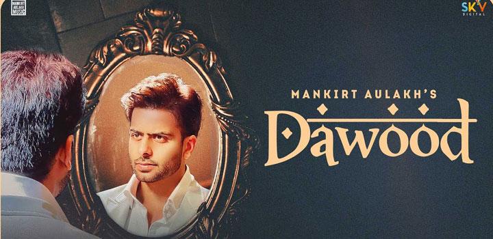 Dawood Lyrics by Mankirt Aulakh