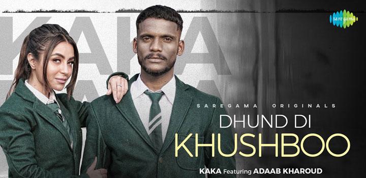 Dhund Di Khushboo Lyrics by Kaka